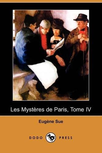 Les Mysteres de Paris, Tome IV (Dodo Press) 9781409934752