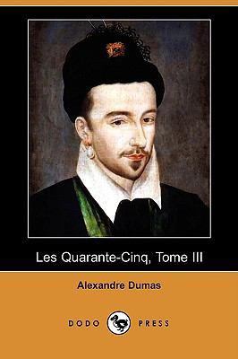 Les Quarante-Cinq, Tome III (Dodo Press) 9781409924678