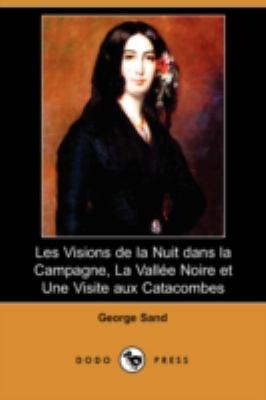 Les Visions de La Nuit Dans La Campagne, La Vallee Noire Et Une Visite Aux Catacombes (Dodo Press) 9781409920908