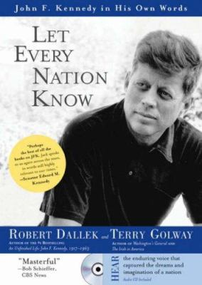 Let Every Nation Know with CD: John F. Kennedy in His Own Words 9781402209222