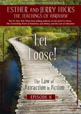 Let Loose!: The Law of Attraction in Action, Episode X