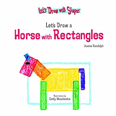 Let's Draw a Horse with Rectangles 9781404225022