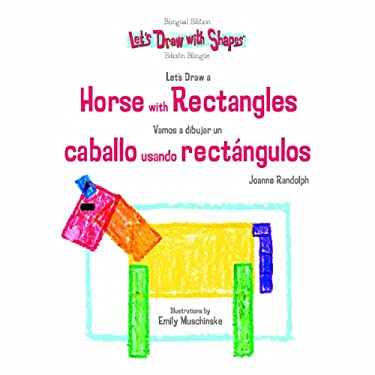 Let's Draw a Horse with Rectangles: Vamos a Dibujar Un Caballo Usando Rectangulos