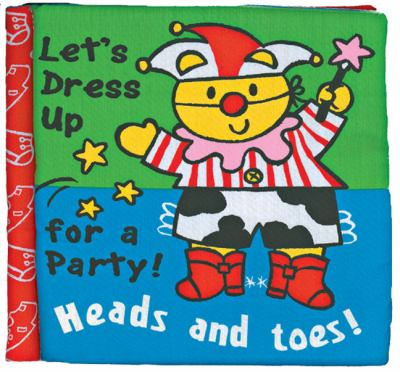 Let's Dress Up for a Party!: Heads and Toes! 9781402705038