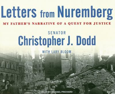 Letters from Nuremberg: My Father's Narrative of a Quest for Justice 9781400105397
