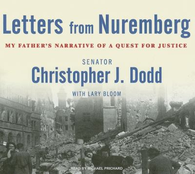 Letters from Nuremberg: My Father's Narrative of a Quest for Justice 9781400135394