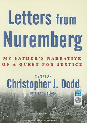 Letters from Nuremberg: My Father's Narrative of a Quest for Justice 9781400155392