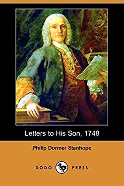 Letters to His Son, 1748 (Dodo Press) 9781406590722