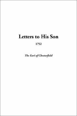 Letters to His Son, 1752 9781404313057