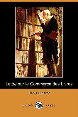 Lettre Sur Le Commerce Des Livres (Dodo Press) 9781409977278