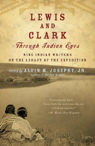 Lewis and Clark Through Indian Eyes: Nine Indian Writers on the Legacy of the Expedition 9781400077496