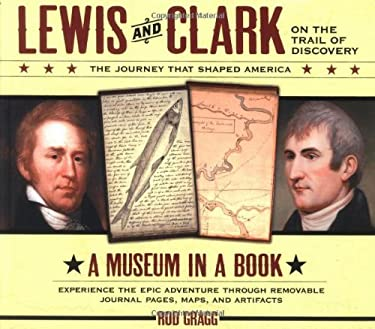 Lewis and Clark on the Trail of Discovery: An Interactive History with Removable Artifacts 9781401600754