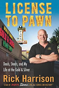 License to Pawn: Deals, Steals, and My Life at the Gold & Silver 9781401324308