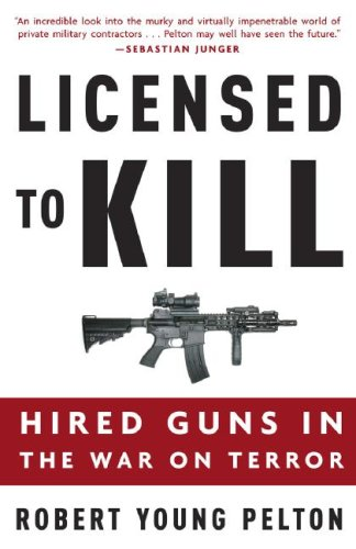 Licensed to Kill: Hired Guns in the War on Terror 9781400097821