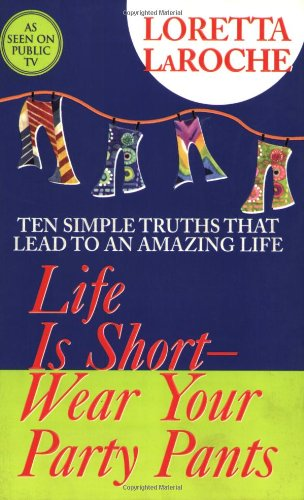 Life Is Short, Wear Your Party Pants 9781401901493