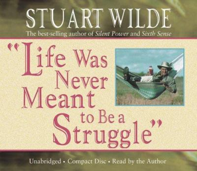 Life Was Never Meant to Be a Struggle 9781401904524