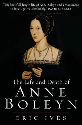 Life & Death of Anne Boleyn: The Most Happy 9781405134637