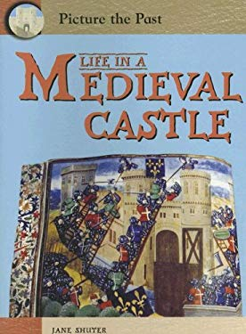 Life in a Medieval Castle 9781403464521