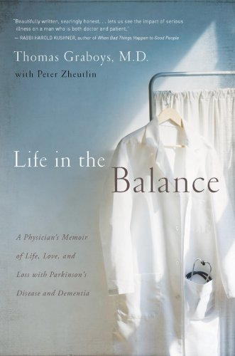 Life in the Balance: A Physician's Memoir of Life, Love, and Loss with Parkinson's Disease and Dementia 9781402753411