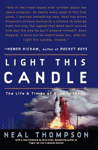 Light This Candle: The Life and Times of Alan Shepard 9781400081226