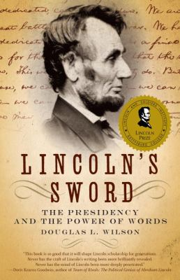 Lincoln's Sword: The Presidency and the Power of Words 9781400032631