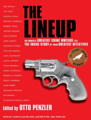 The Lineup: The World's Greatest Crime Writers Tell the Inside Story of Their Greatest Detectives 9781400163601