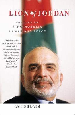 Lion of Jordan: The Life of King Hussein in War and Peace 9781400078288