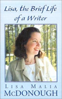 Lisa, the Brief Life of a Writer 9781401038953