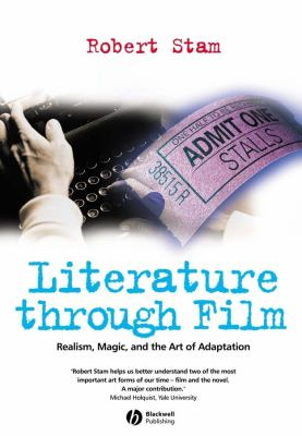 Literature Through Film: Realism, Magic, and the Art of Adaptation 9781405102889