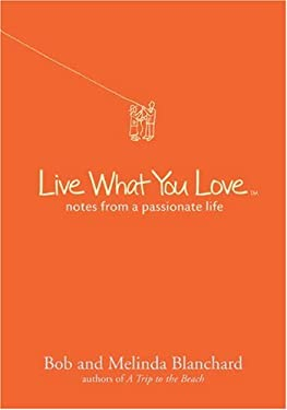 Live What You Love: Notes from a Passionate Life 9781402773761