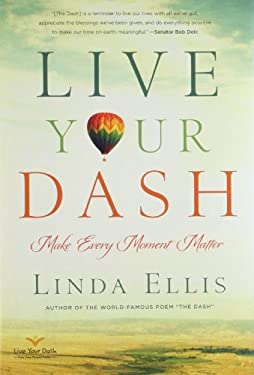 Live Your Dash: Make Every Moment Matter 9781402787294