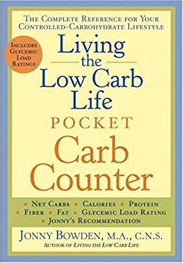 Living the Low Carb Life Pocket Carb Counter: The Complete Reference for Your Controlled-Carbohydrate Lifestyle 9781402725098