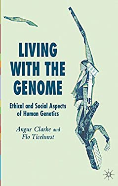 Living with the Genome: Ethical and Social Aspects of Human Genetics 9781403936219