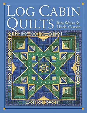 Log cabin quilts by rita weiss linda causee reviews for Log home books