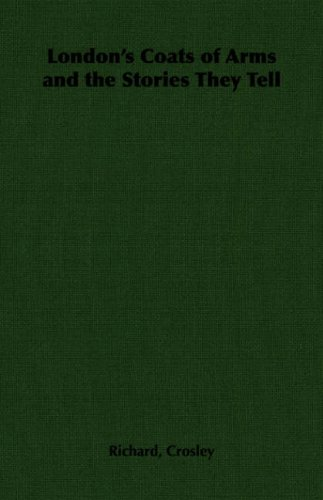 London's Coats of Arms and the Stories They Tell