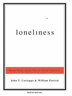 Loneliness: Human Nature and the Need for Social Connection 9781400158126
