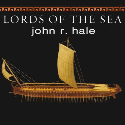 Lords of the Sea: The Epic Story of the Athenian Navy and the Birth of Democracy 9781400111886