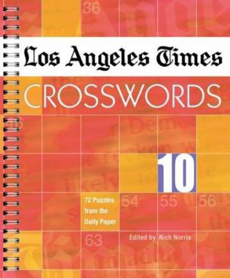 Los Angeles Times Crosswords 10: 72 Puzzles from the Daily Paper 9781402715853