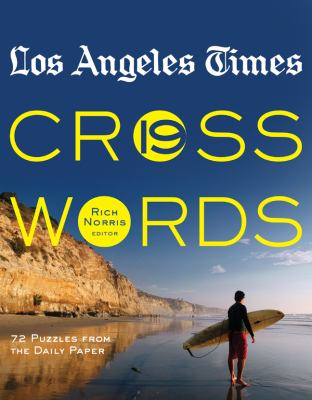 Los Angeles Times Crosswords: 72 Puzzles from the Daily Paper 9781402768644