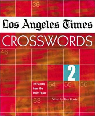 Los Angeles Times Crosswords 2: 72 Puzzles from the Daily Paper 9781402702495