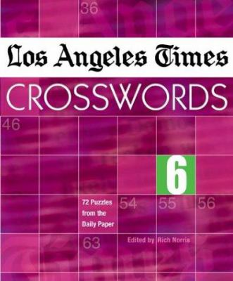 Los Angeles Times Crosswords 6: 72 Puzzles from the Daily Paper 9781402707421