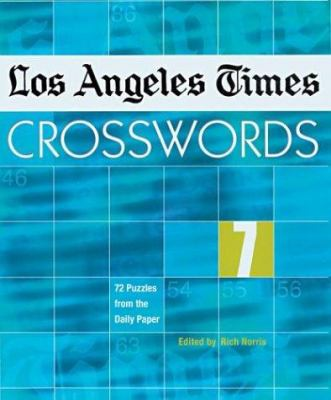 Los Angeles Times Crosswords 7: 72 Puzzles from the Daily Paper 9781402710971
