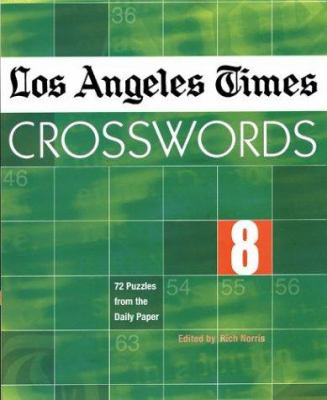Los Angeles Times Crosswords 8: 72 Puzzles from the Daily Paper 9781402710988