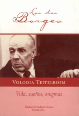 Los Dos Borges: Vida, Suenos, Enigmas 9781400099603