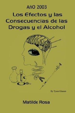 Los Efectos y Las Consecuencias de Las Drogas y El Alcohol 9781403399007