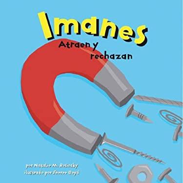 Los Imanes: Atraen y Rechazan 9781404832206