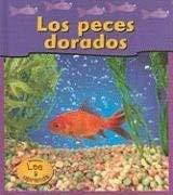 Los Peces Dorados = Goldfish 9781403460349