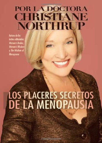 Los Placeres Secretos de la Menopausia = The Secret Pleasures of Menopause 9781401922399