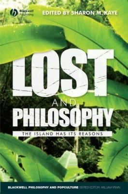 Lost and Philosophy: The Island Has Its Reasons 9781405163156