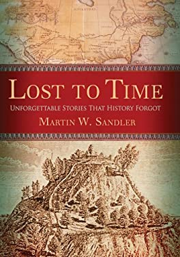 Lost to Time: Unforgettable Stories That History Forgot 9781402729584